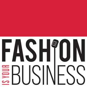 Fashion is your Business Podcast